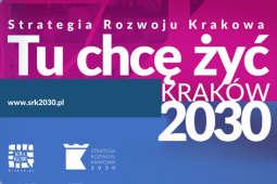 """""""Tu chcę żyć. Kraków 2030"""" - Strategia Rozwoju Krakowa"""