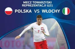 Mecz Polska-Włochy, czyli test formy przed UEFA EURO U21