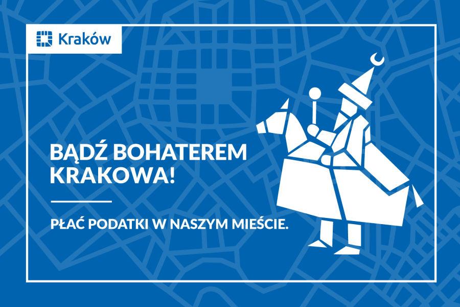 Badź bohaterem Krakowa! Płać podatki w naszym mieście