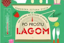 Lagom, czyli sztuka życia po szwedzku [KONKURS]