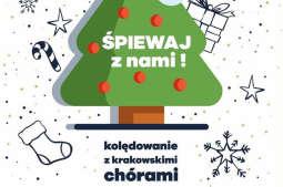 Śpiewaj z nami! Kolędowanie z krakowskimi chórami