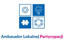 Szukamy Ambasadorów Lokalnej Partycypacji