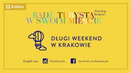 Spędź długi weekend w Krakowie, #badzturysta