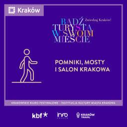Pomniki, mosty i Salon Krakowa – bądź turystą i zwiedzaj Kraków