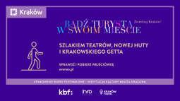 Szlakiem teatrów, Nowej Huty i krakowskiego getta