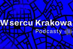 Posłuchaj podcastów prosto z serca Krakowa