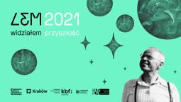 Zgłoś propozycję wydarzenia w ramach Roku Lema w Krakowie