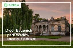 Dwór Badenich i park Wadów – konsultacje społeczne