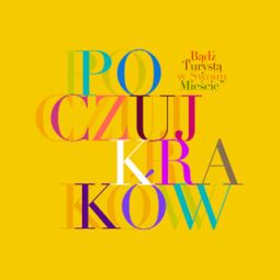 Bądź turystą w swoim mieście – poczuj Kraków. Nowa odsłona projektu