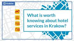 What is worth knowing about hotel services in Krakow