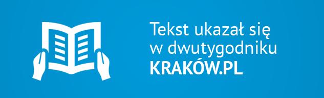 Tekst ukazał się w dwutygodniku KRAKÓW.PL